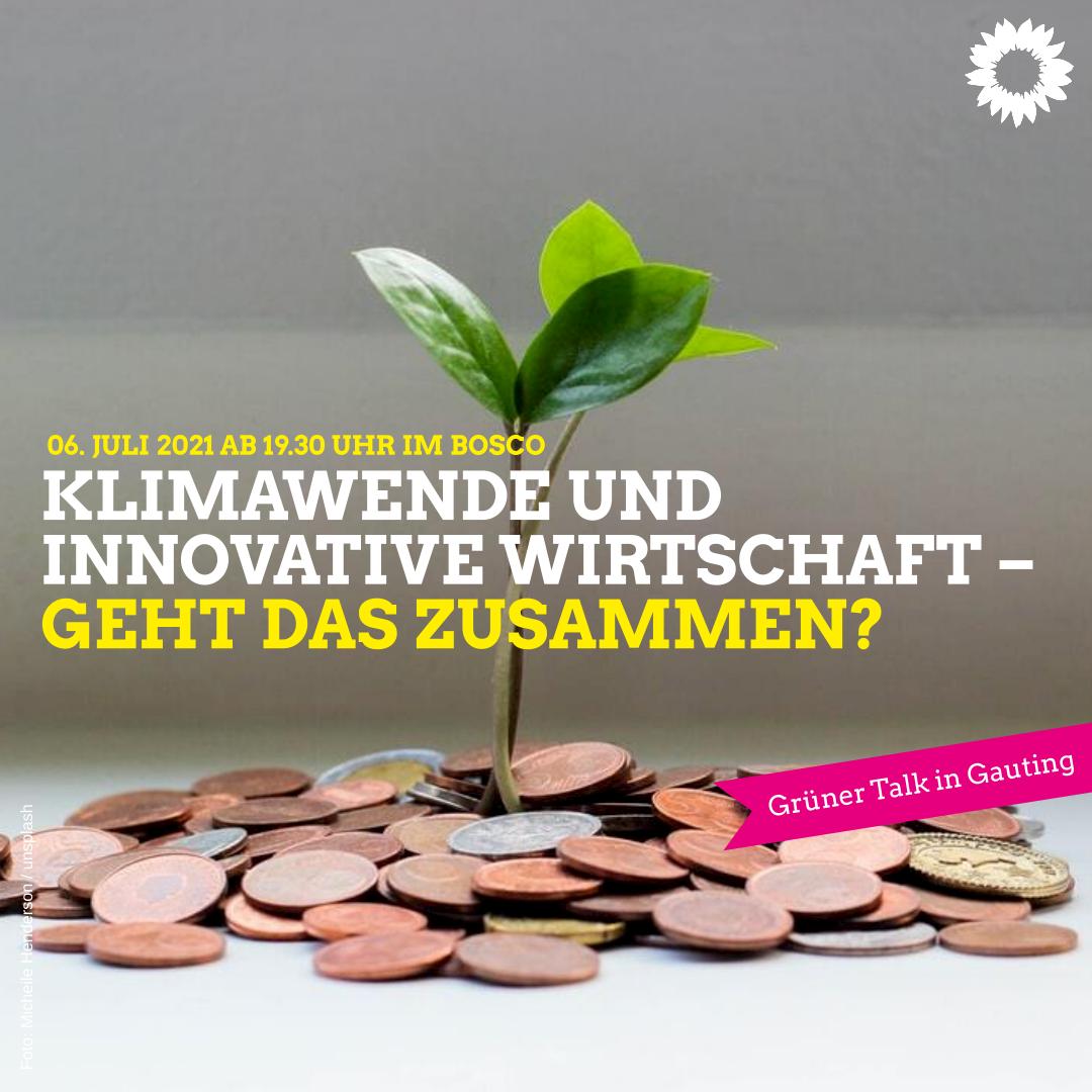 """Grüner Talk: """"Klimawende und innovative Wirtschaft – geht das zusammen?"""